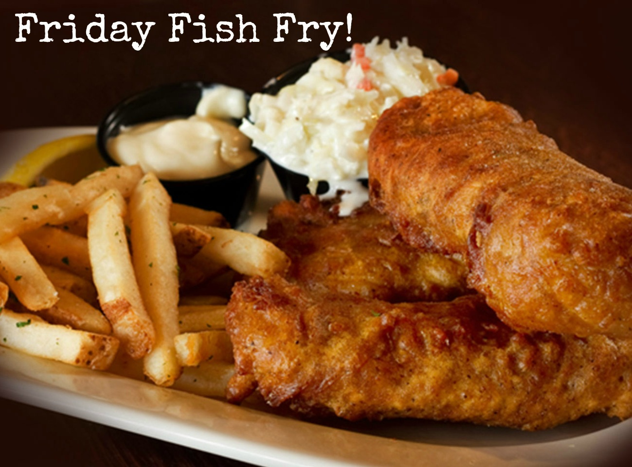 Fish fry fridays 2015 march 27 for All you can eat fish fry