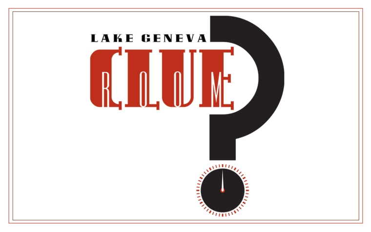 Lake Geneva Clue Room. Lake Geneva's Newest Attraction.